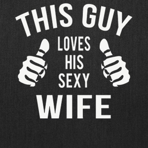 This guy loves his sexy wife shirt - Tote Bag