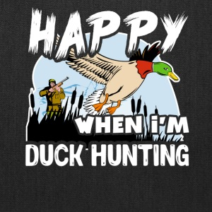 Happy When Duck Hunting Shirt - Tote Bag