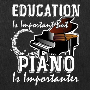 Education Is Important But Piano Is Importanter - Tote Bag