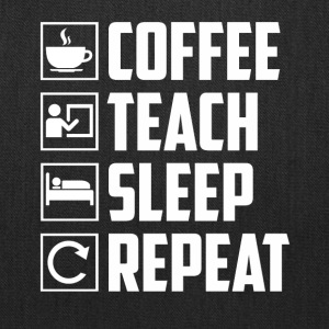 Coffee Teach Sleep Repeat Funny Teacher - Tote Bag