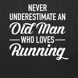 Never Underestimate An Old Man Who Loves Running - Tote Bag