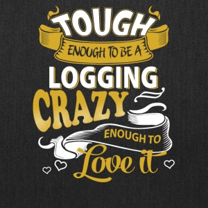 Touch enough to be a logging - Tote Bag