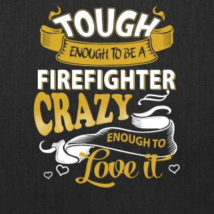 Touch enough to be a Firefighter - Tote Bag