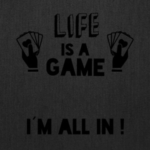 LIFE IS A GAME IAM ALL IN black - Tote Bag