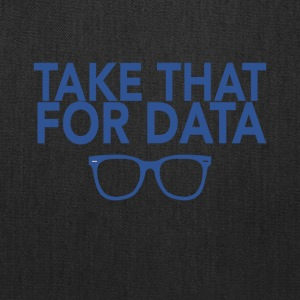 Take That For Data David Frizdale Tee Shirt - Tote Bag