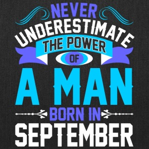 Never Underestimate The Power A Man Born In Septem - Tote Bag