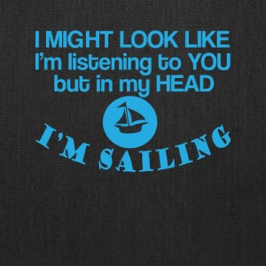 In my head I'm Sailing Funny Sailing Tee Shirt - Tote Bag