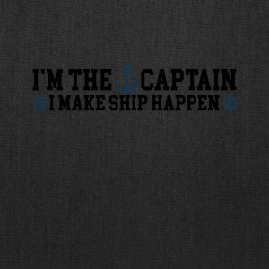 I'm the Captain I Make Ship Happen Funny Tee Shirt - Tote Bag