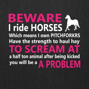 Beware I Ride Horses Cute Graphic Tee Shirt - Tote Bag