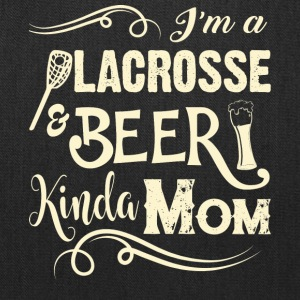 I'm A Lacrosse And Beer Kinda Mom T Shirt - Tote Bag
