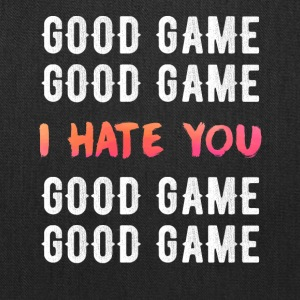 Good Game I hate you - Tote Bag
