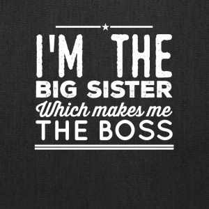 I'm the big sister which makes me the boss - Tote Bag