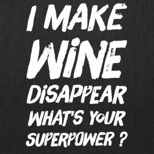 I make wine disappear what's your superpower ? - Tote Bag