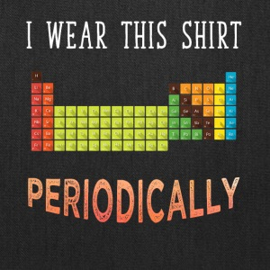 I wear this shirt periodically - Tote Bag