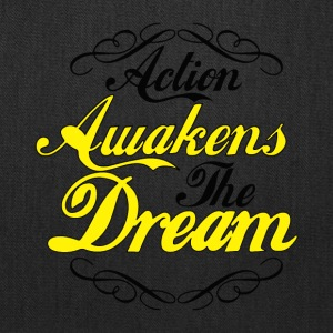Action Awakens The Dream - Tote Bag