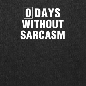 Zero Days Without Sarcasm Unisex Funny Humor Tshir - Tote Bag