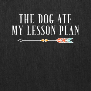 The dog ate my lesson plan - Tote Bag