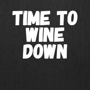 Time to wine down - Tote Bag