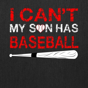 i can t my son has baseball - Tote Bag
