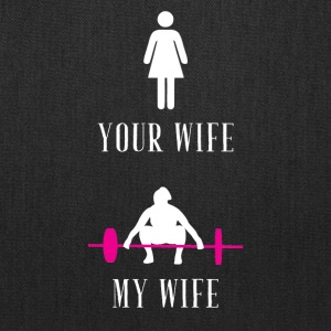 your wife my wife weight lifting - Tote Bag