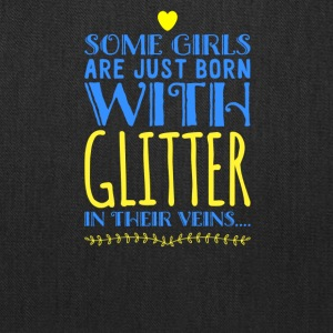 Some Girls Are Just Born With Glitter - Tote Bag