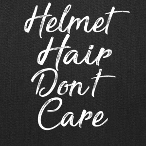 Helmet Hair Don t Care T-Shirt - Tote Bag