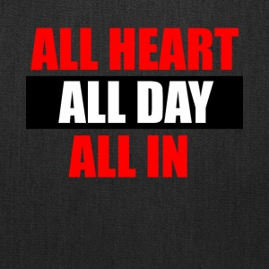 ALL HEART,ALL DAY,ALL IN - Tote Bag