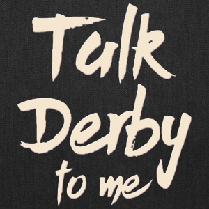 Talk Derby to me - Tote Bag