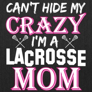 Cant Hide My Crazy Im A Lacrosse Mom - Tote Bag