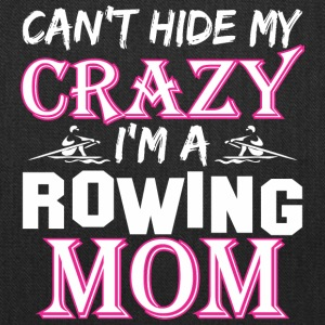Cant Hide My Crazy Im A Rowing Mom - Tote Bag