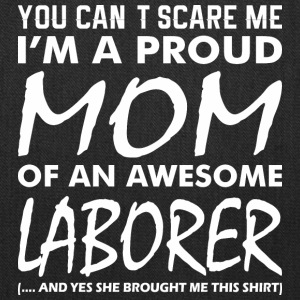 You Cant Scare Me Proud Mom Awesome Laborer - Tote Bag