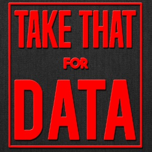 Take That For Data - Tote Bag