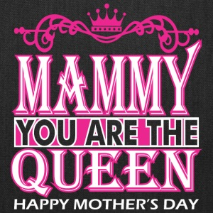 Mammy You Are The Queen Happy Mothers Day - Tote Bag