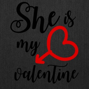 She is my Valentine - Tote Bag