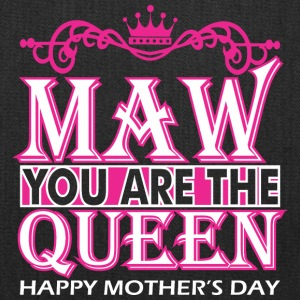 Maw You Are The Queen Happy Mothers Day - Tote Bag