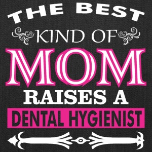 The Best Kind Of Mom Raises A Dental Hygienist - Tote Bag