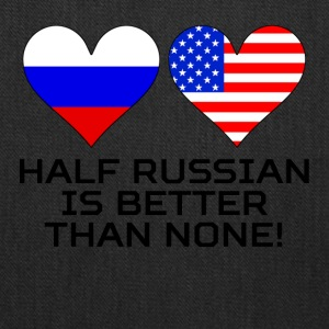Half Russian Is Better Than None - Tote Bag