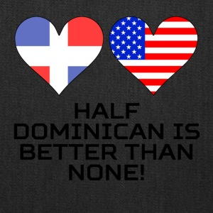 Half Dominican Is Better Than None - Tote Bag
