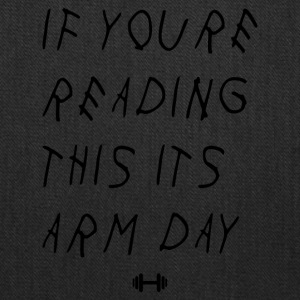 If youre reading this its arm day - Tote Bag