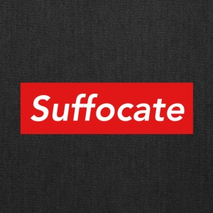 Suffocate - Tote Bag