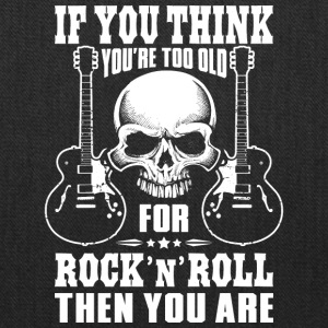 Too old for Rock n Roll - Tote Bag
