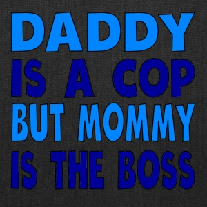 Daddy Is A Cop Mommy Is The Boss - Tote Bag