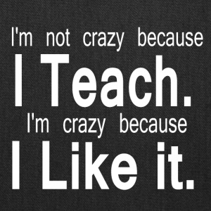 CRAZY TEACHER - Tote Bag