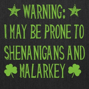 Prone to shenanigans and malarkey st. patrick day - Tote Bag