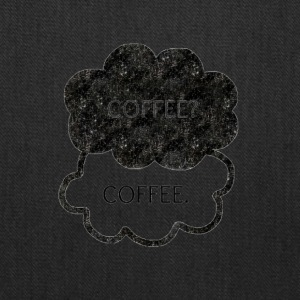 Coffee? Coffee. - Tote Bag