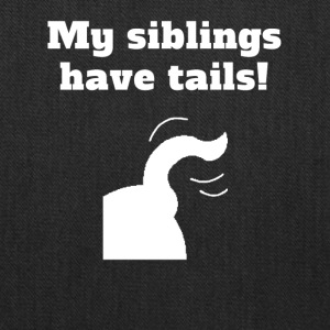 My Siblings Have Tails - Tote Bag