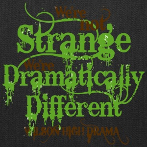 We re Not Strange We re Dramatically Different Wil - Tote Bag