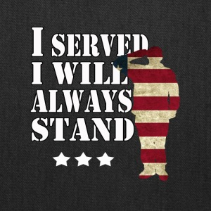I served I will always stand. - Tote Bag