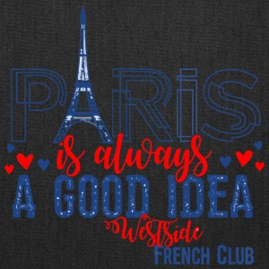 Paris is always A GOOD IDEA Westside French Club - Tote Bag