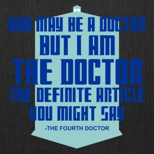 The Fourth Doctor quote - Tote Bag
